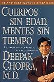 Cuerpos Sin Edad, Mentes Sin Tiempo, Deepak Chopra, 0609801031