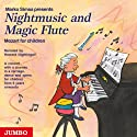 Nightmusic and Magic Flute: Mozart for children Hörbuch von Marko Simsa Gesprochen von: Howard Nightingall