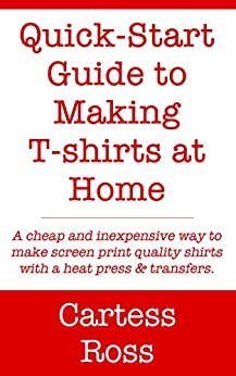 quick start guide to making t shirts at home. Black Bedroom Furniture Sets. Home Design Ideas