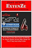 Fast Acting ExtenZe Male Maximum Strength: All You