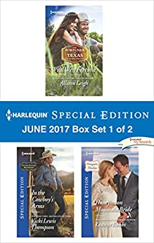 Download for free Harlequin Special Edition June 2017 Box Set 1 of 2: Wild West Fortune\In the Cowboy's Arms\Honeymoon Mountain Bride
