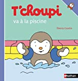 By Thierry Courtin T'Choupi Va a la Piscine (French Edition) (T'CHOUPI-ALBUMS) [Hardcover]