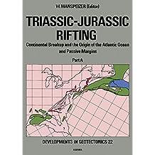 Triassic-Jurassic Rifting: Continental Breakup and the Origin of the Atlantic Ocean and Passive Margins