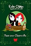Ruby Gloom Happiest Girl In The World #2 Moon Over Gloomsville by Dierdre Black (August 05,2008)