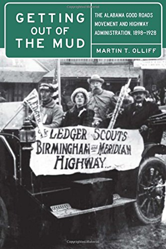 Getting Out of the Mud: The Alabama Good Roads Movement and Highway Administration, (National Mud)
