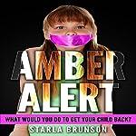 Amber Alert | Starla Brunson