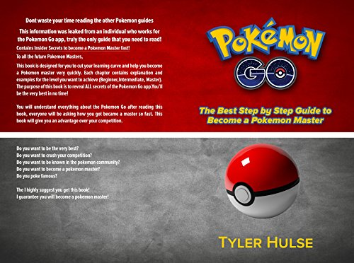 Pokemon Go: The best Step by Step Guide to become a Pokemon Master (Tips, Tricks, Walkthrough, Strategies, secrets,tips) (Android, iOS, Hints, Strategy) (Pokemon X And Y Best Team)