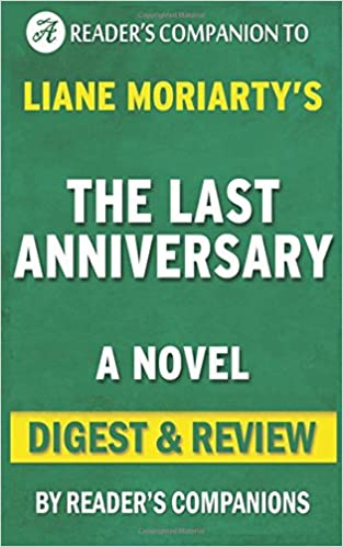 Summary Of The Last Anniversary A Novel By Liane Moriarty Digest