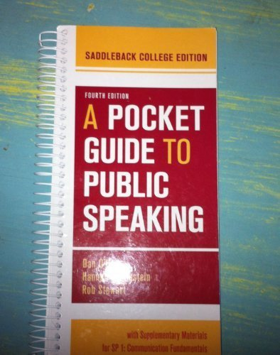 A Pocket Guide To Public Speaking (Fourth Edition-- Saddleback College) by Dan O'Hair, Hannah Rubenstein, Rob Stewart (January 1, 2013) Hardcover-spiral (Pocket Guide To Public Speaking 4th Edition)