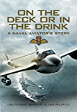 On the Deck or in the Drink: A Naval Aviator's Story