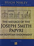Message of the Joseph Smith Papyri: An Egyptian Endowment (Works)