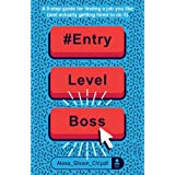 ENTRYLEVELBOSS: a 9-step guide for finding a job you like (and actually getting hired to do it)