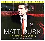Matt Dusk: My Funny Valentine The Chet Baker Songbook Holiday Edition (digipack) [2CD]