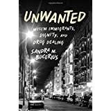 Unwanted: Muslim Immigrants, Dignity and Drug Dealing (Studies in Crime and Public Policy) by Sandra M. Bucerius (9-Oct-2014) Hardcover