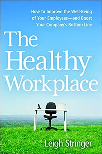 The Healthy Workplace - Leigh Stringer