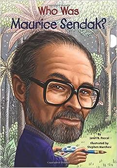Who Was Maurice Sendak?: Janet Pascal, Stephen Marchesi, Nancy ...