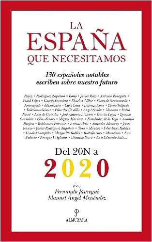 La España que necesitamos: Del 20-N a 2020 Sociedad actual: Amazon.es: Jáuregui Campuzano, Fernando, Menéndez Gijón, Manuel Ángel: Libros
