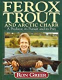 Ferox Trout and Arctic Char, Ron Greer, 1853104868