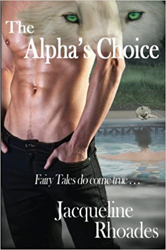 The Alphas Choice The Wolvers Jacqueline Rhoades 9781482525243