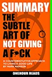 #9: SUMMARY The Subtle Art of Not Giving a F*ck: A Counterintuitive Approach to Living a Good Life by Mark Manson