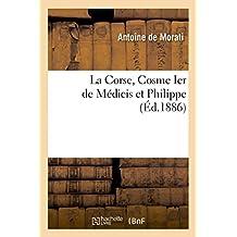 La Corse, Cosme Ier de Médicis Et Philippe II