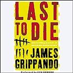 Last to Die | James Grippando