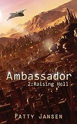 Ambassador 2: Raising Hell (Ambassador: Space Opera Thriller)