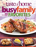 Taste of Home: Busy Family Favorites: 363 30-Minute Recipes