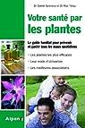 Votre santé par les plantes : Simple et pratique, le guide phyto utile pour toute la famille par Tétau