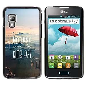 Qstar Arte & diseño plástico duro Fundas Cover Cubre Hard Case Cover para LG Optimus L5 II Dual E455 / E460 / Optimus Duet ( Nothing Comes Easy Nature Mountains)