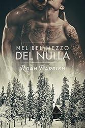 Nel bel mezzo del nulla (In mezzo al nulla Vol. 1) (Italian Edition)