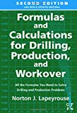 Formulas and Calculations for Drilling, Production and Workover, Second Edition