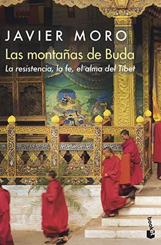Las montañas de Buda: La resistencia, la fe, el alma del Tíbet: 14 (Divulgación) por Javier Moro
