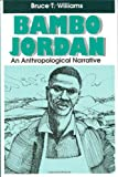 Bambo Jordan : An Anthropological Narrative, Williams, Bruce T., 0881337900