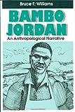 Bambo Jordan : An Anthropological Narrative, Williams, Bruce T., 0881337900