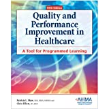 Quality and Performance Improvement in Healthcare, Patricia L. Shaw and Chris Elliott, 1584263105
