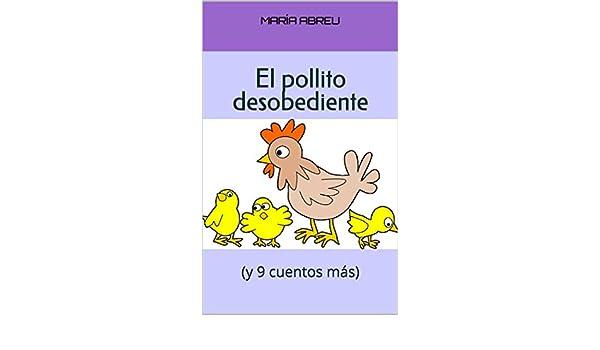 new concept 87a93 ff081 Amazon.com  El pollito desobediente  (y 9 cuentos más) (Spanish ...
