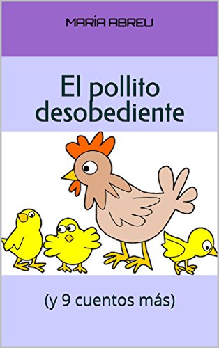 super cute a8aa0 27599 El pollito desobediente  (y 9 cuentos más) (Spanish Edition) by
