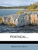 Portugal..., Ferdinand Denis, 127417449X