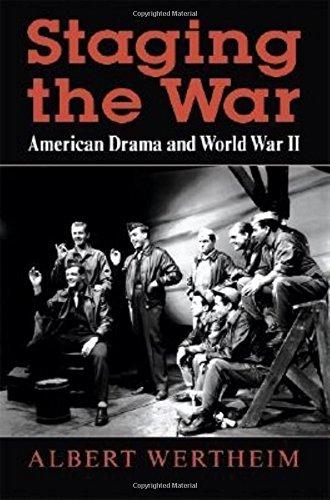 Staging the War: American Drama and World War II