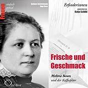 Frische und Geschmack. Melitta Bentz und der Kaffeefilter (Frauen - einfach genial) | Barbara Sichtermann, Ingo Rose