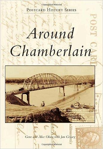 Télécharger des livres japonais gratuitement Around Chamberlain (Postcard History) 0738593850 by Gene Olson en français FB2