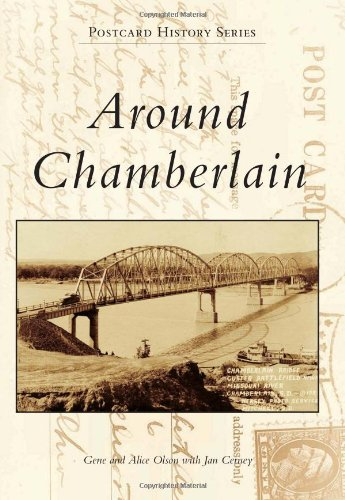 Around Chamberlain (Postcard History)