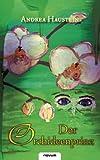 Der Orchideenprinz, Andrea Haustein, 385022595X