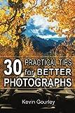 30 Practical Tips for Better Photographs