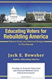 Educating Voters for Rebuilding America, Jack E. Bowsher, 1462014887