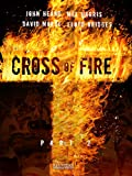 Cross of Fire - Part 2