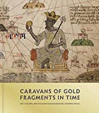 Caravans of Gold, Fragments in Time: Art, Culture, and Exchange across Medieval Saharan Africa