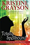 Totally Spellbound, Kristine Grayson, 0615675956
