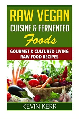 Pdf download book raw vegan cuisine fermented foods gourmet raw vegan cuisine fermented foods gourmet cultured living raw food recipespdf forumfinder Images